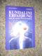 Kundalini Erfahrung nd die neuen Wissenschaften