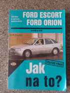 Jak na to ? Ford Escort, Ford Orion